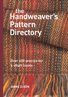 The Handweaver's Pattern Directory By Dixon, Anne
